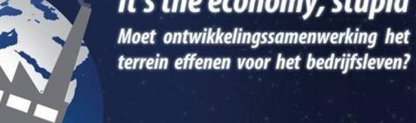 "Ontwikkelingsdebat: ""It's the economy, stupid"" (19/04)"