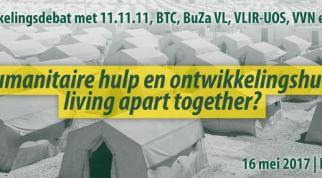 "Ontwikkelingsdebat: ""Humanitaire hulp & ontwikkelingshulp: living apart together?"" (16/05)"