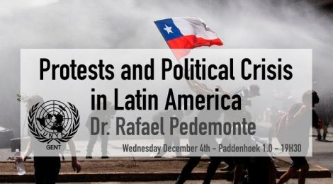 Protests and Political Crisis in Latin America (UNYA Gent)